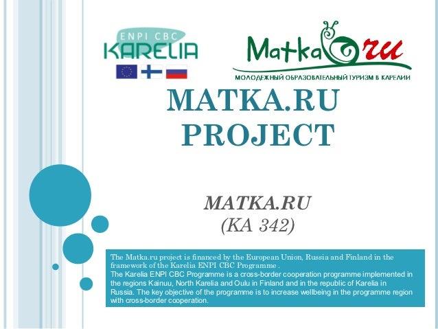 MATKA.RU                PROJECT                            MATKA.RU                             (KA 342)The Matka.ru proje...