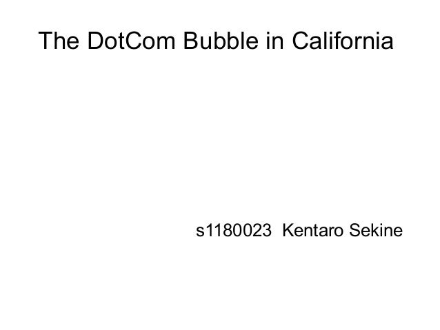 The DotCom Bubble in California             s1180023 Kentaro Sekine