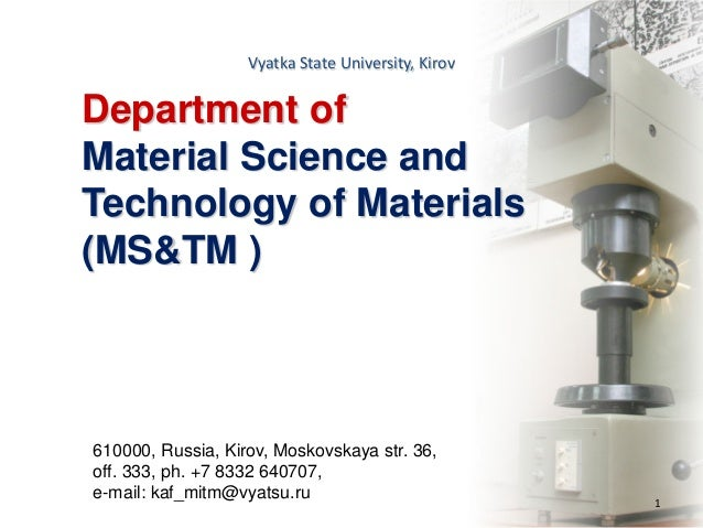 Vyatka State University, Kirov 1 Department of Material Science and Technology of Materials (MS&TM ) 610000, Russia, Kirov...