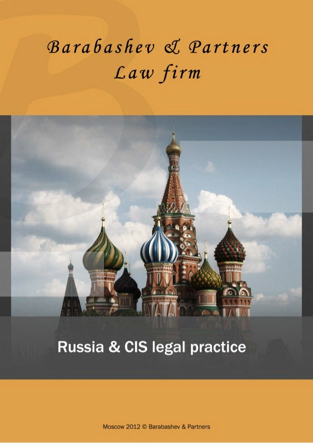 Barabashev & Partners Law firm  Russia & CIS legal practice  www.bbnplaw.com Moscow 2012 © Barabashev & Partners