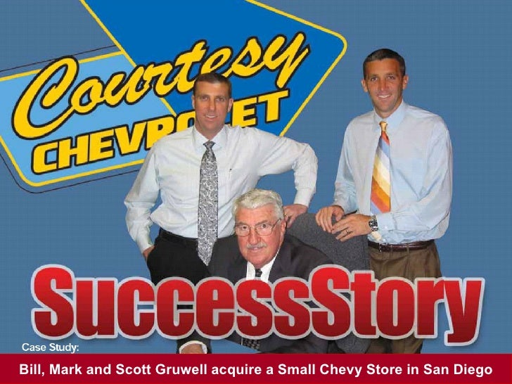 Bill, Mark and Scott Gruwell acquire a Small Chevy Store in San Diego