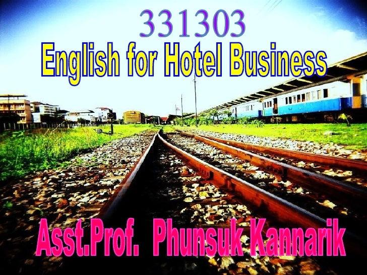 English for Hotel Business Asst.Prof.  Phunsuk Kannarik