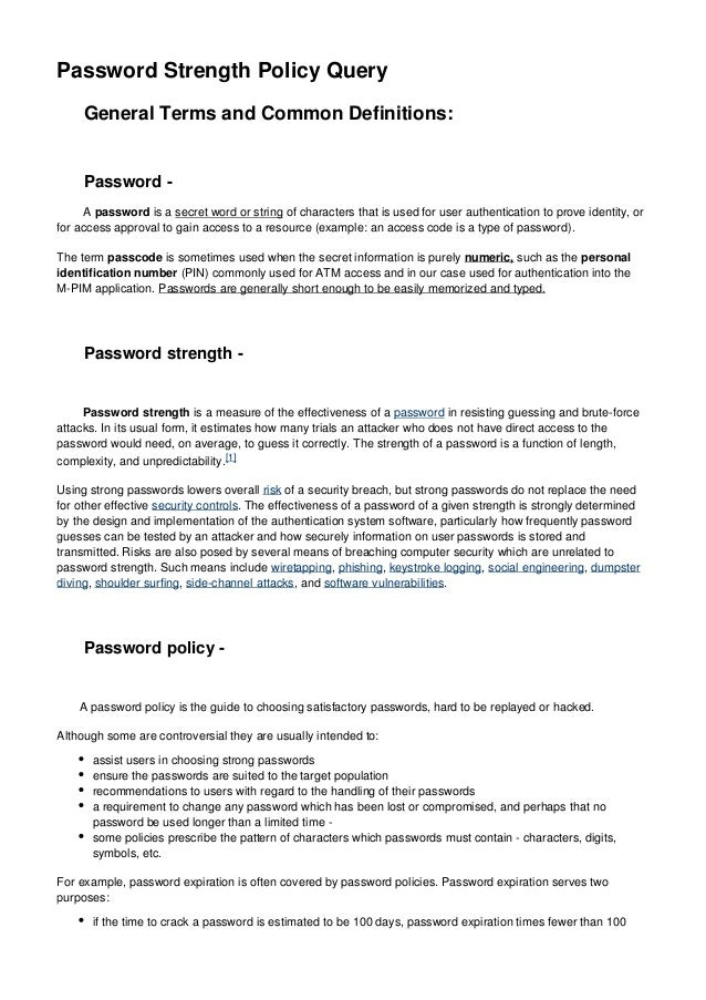 Password Strength Policy Query General Terms and Common Definitions:  Password A password is a secret word or string of ch...