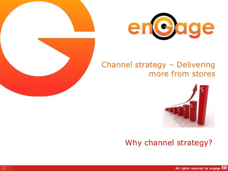 Channel strategy – Delivering            more from stores      Why channel strategy?