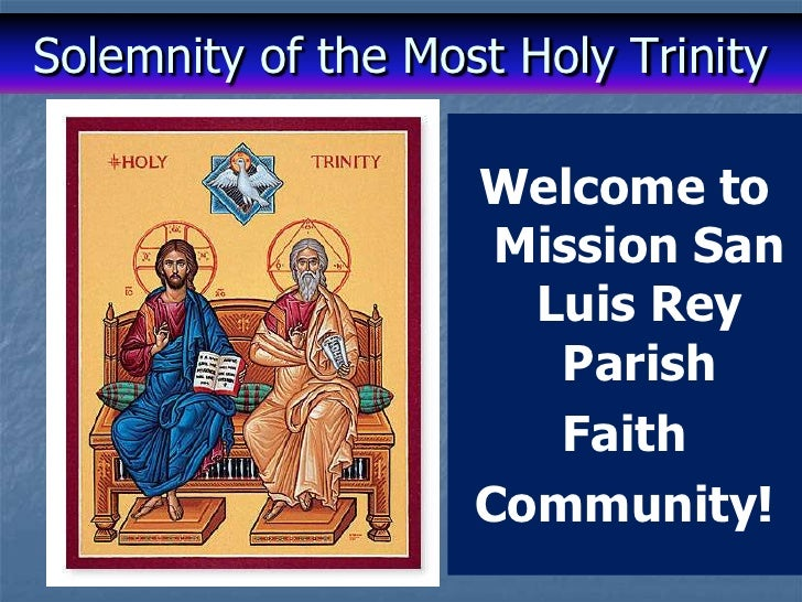 Solemnity of the Most Holy Trinity                    Welcome to                     Mission San                      Luis...