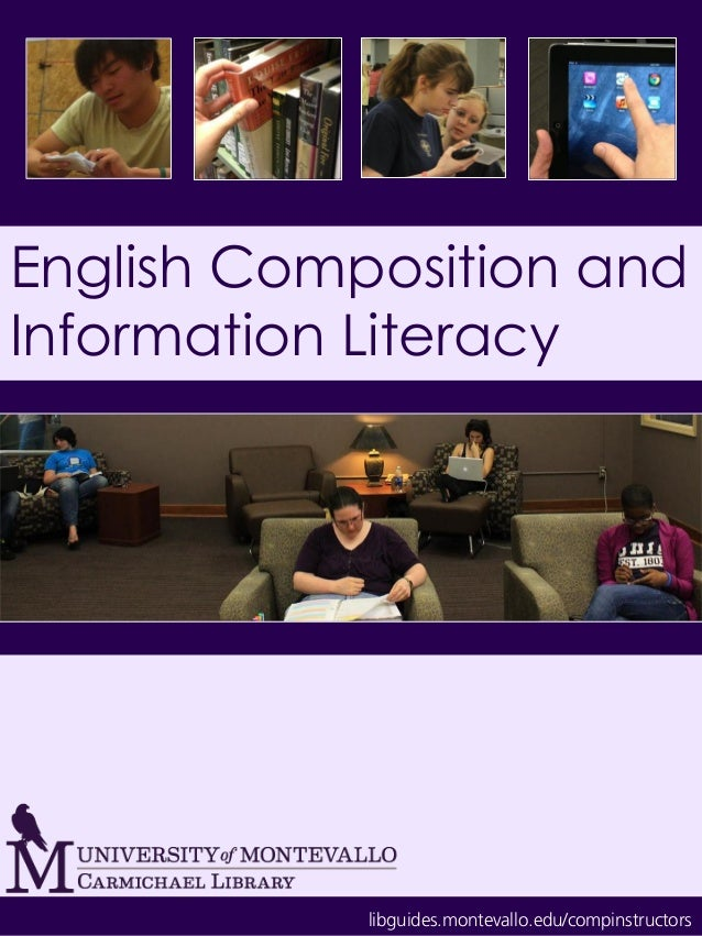 English Composition and Information Literacy libguides.montevallo.edu/compinstructors