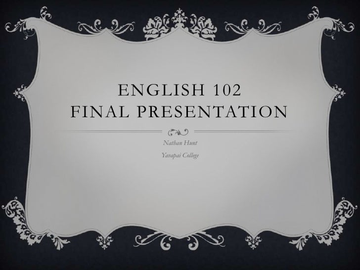 Eng 102 final presentation