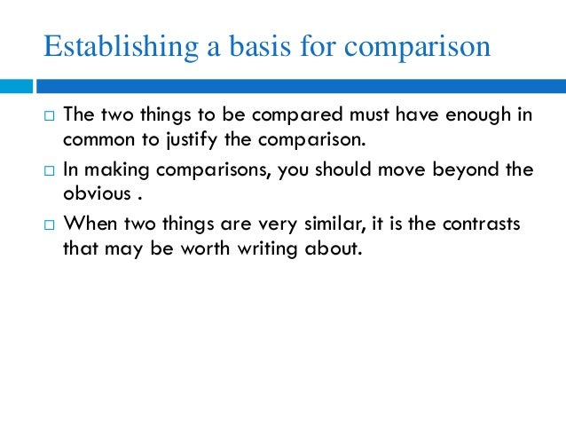 2 things to compare for an essay Common sense says that two things are the same, but a careful comparison and base a comparison you'll compare the teams essay arguing that.