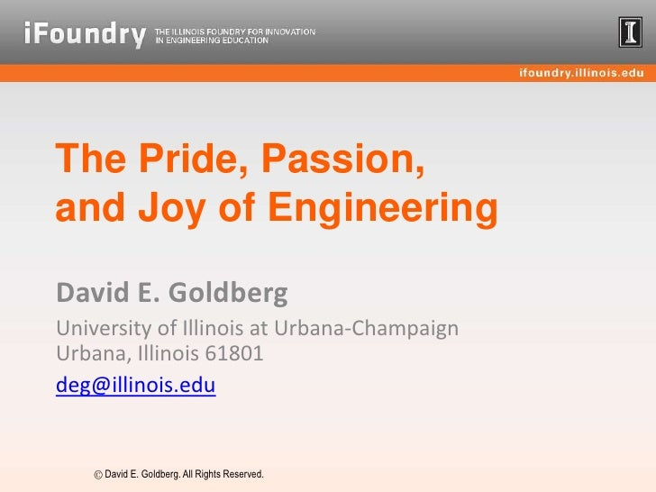 The Pride, Passion, and Joy of Engineering:Engineering, Emotions & Mr. Spock<br />David E. Goldberg<br />Illinois Foundry ...