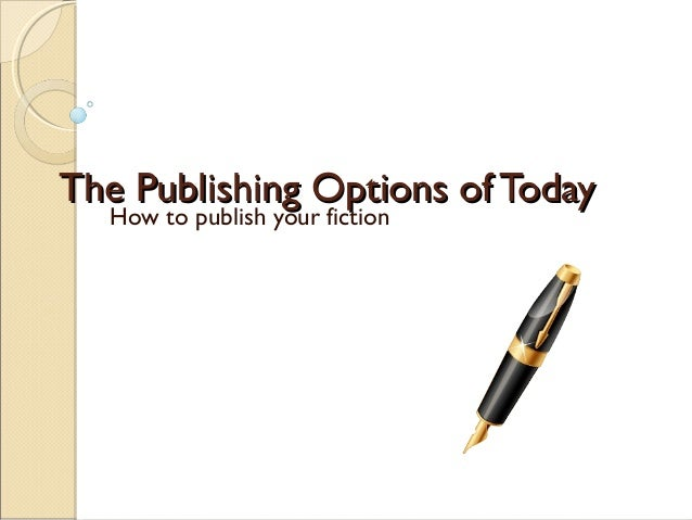 The Publishing Options of Today