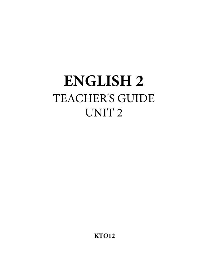 ENGLISH 2  TEACHER'S GUIDE  UNIT 2  KTO12