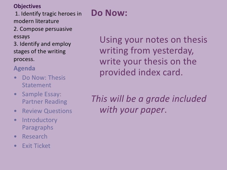 Objectives 1. Identify tragic heroes in modern literature2. Compose persuasive essays3. Identify and employ stages of the ...