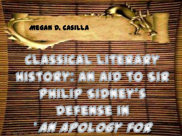 Megan D. Casilla  Classical Literary History: An Aid to Sir Philip Sidney's Defense in 'An Apology for