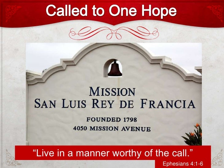 """""""Live in a manner worthy of the call.""""                              Ephesians 4:1-6"""