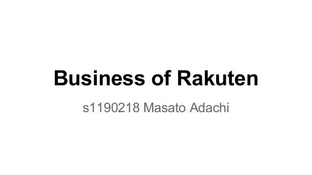 Business of Rakuten s1190218 Masato Adachi
