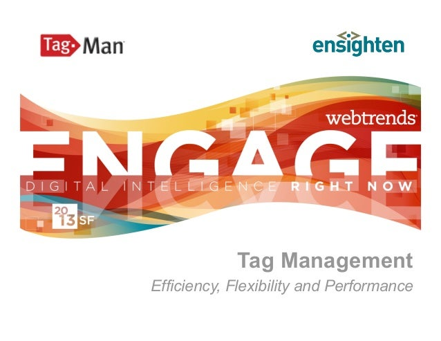 Tag ManagementEfficiency, Flexibility and Performance