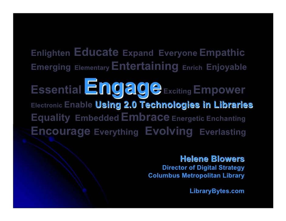 Engage: Web 2.0 in Libraries