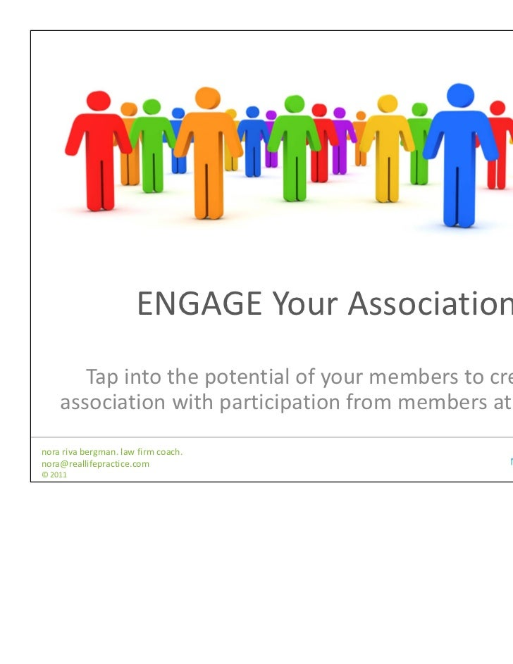ENGAGE Your Association       Tap into the potential of your members to create an     association with participation from ...