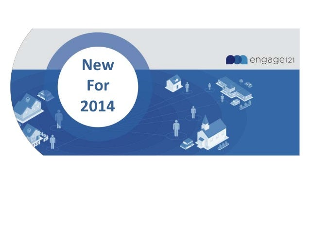 Engage121 - New for 2014