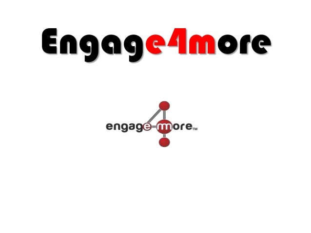 Engage4more