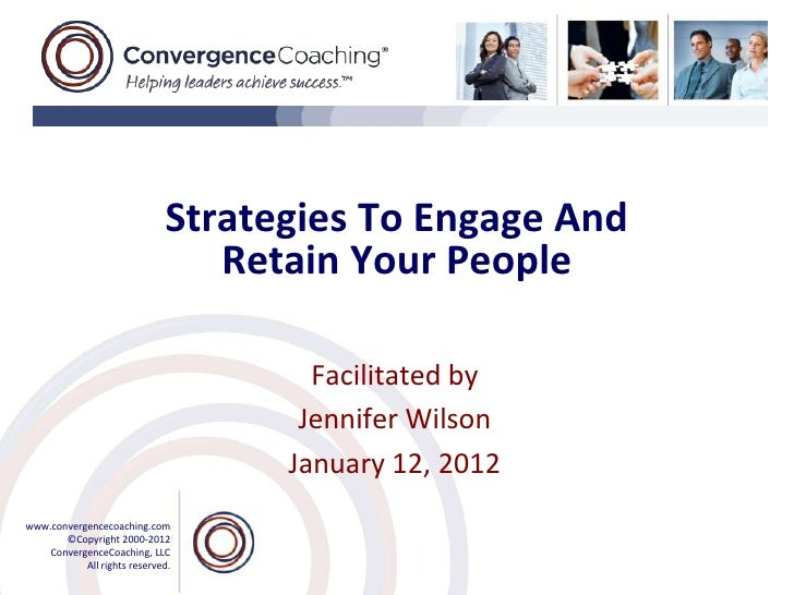 Strategies To Engage And                                Retain Your People                                     Facilitated...