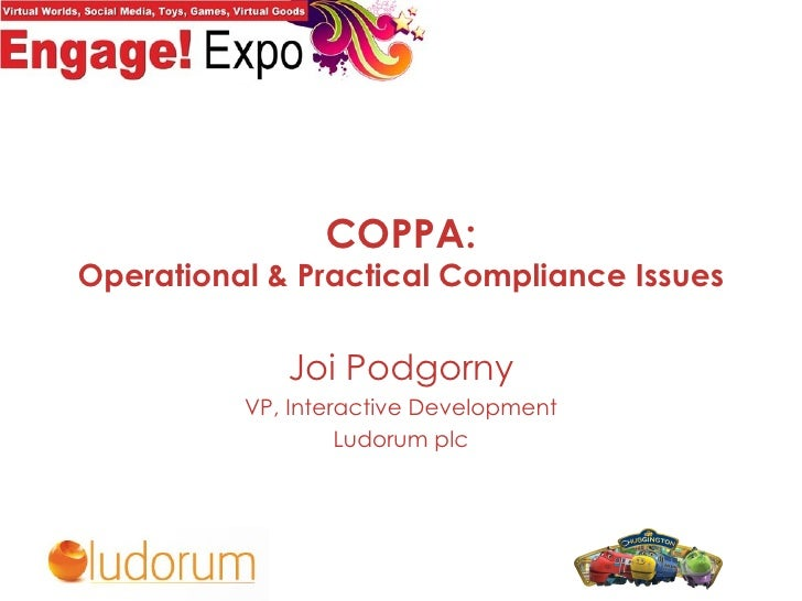 Engage Expo 2009: COPPA - Operational & Practical Compliance Issues