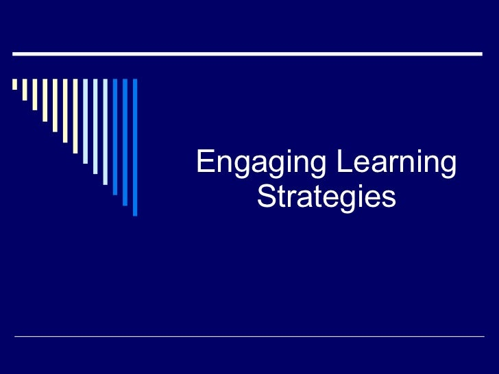 Engaged Learning Strategies