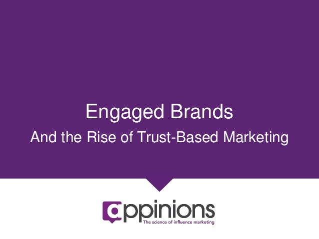 Engaged Brands and the Rise of Trust-Based Marketing