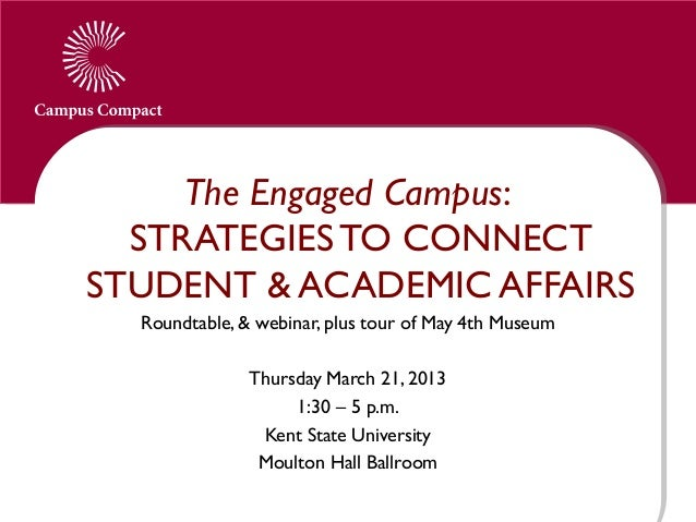 The Engaged Campus:  STRATEGIES TO CONNECTSTUDENT & ACADEMIC AFFAIRS  Roundtable, & webinar, plus tour of May 4th Museum  ...