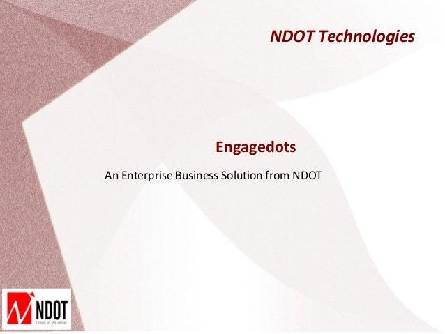 NDOT Technologies                    EngagedotsAn Enterprise Business Solution from NDOT