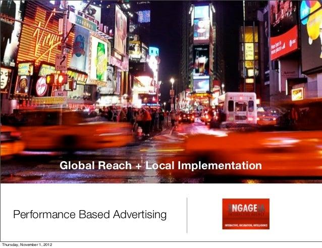 Global Reach + Local Implementation     Performance Based AdvertisingThursday, November 1, 2012