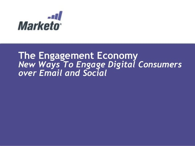 The Engagement Economy: New Ways To Engage Digital Consumers over Email and Social