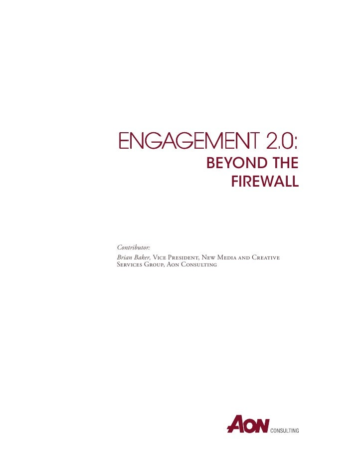 EngagEmEnt 2.0:                            Beyond the                               Firewall    Contributor: Brian Baker, ...