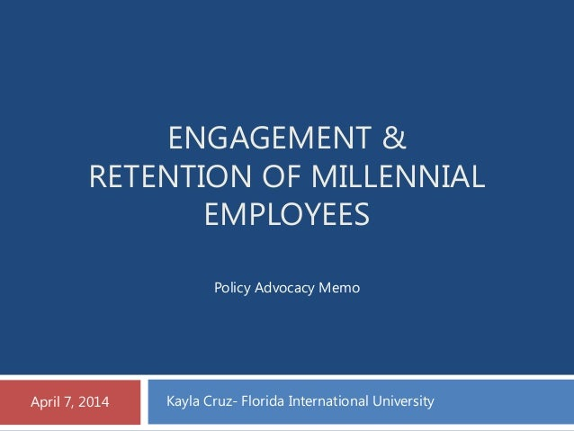 Engagement & Retention of Millennial Employees - A Policy Advocacy Memo
