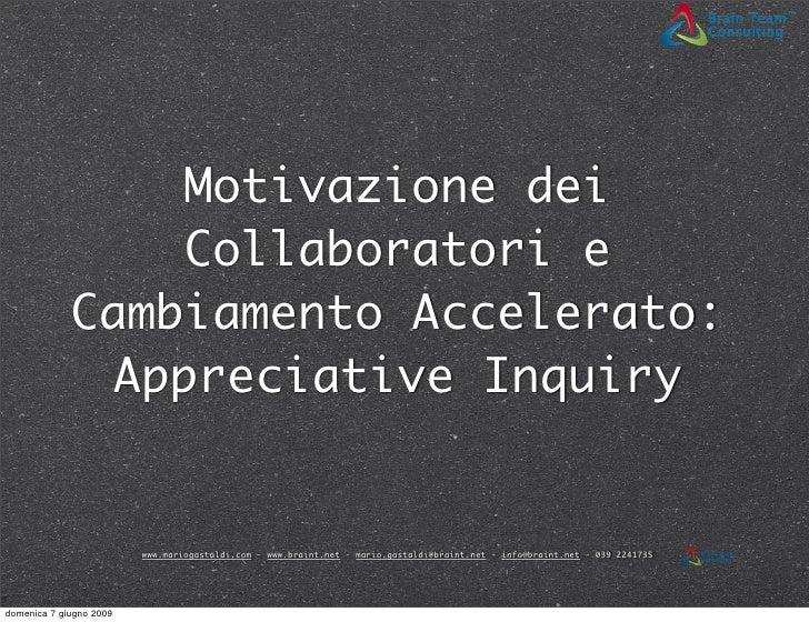 Motivazione dei                   Collaboratori e              Cambiamento Accelerato:                Appreciative Inquiry...