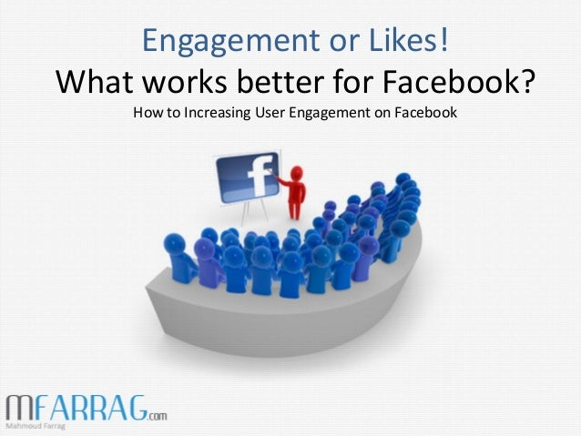 Engagement or likes what works better for facebook