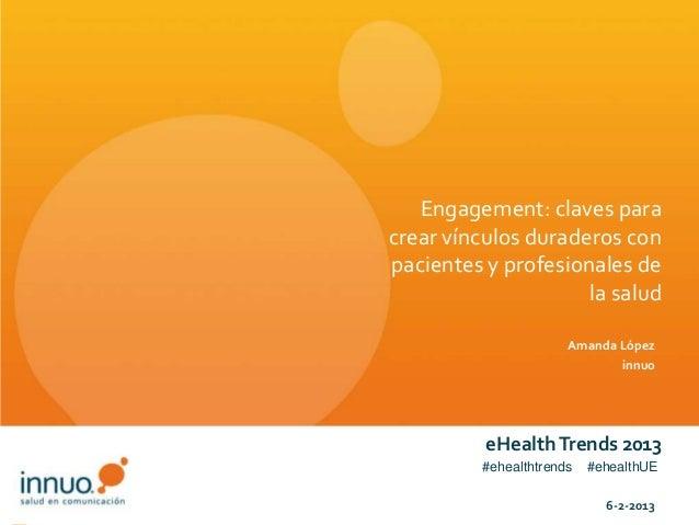 Engagement: claves paracrear vínculos duraderos conpacientes y profesionales de                     la salud              ...