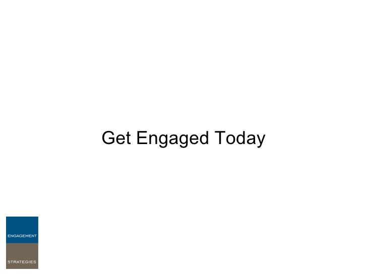Get Engaged Today