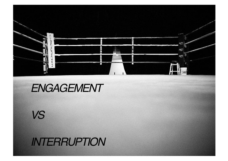 Engagement Vs Interruption