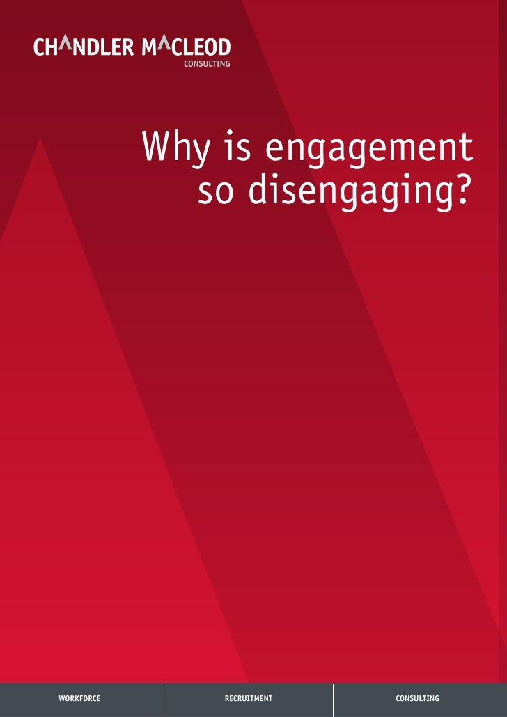 Why is engagement  so disengaging?          www.chandlermacleod.com