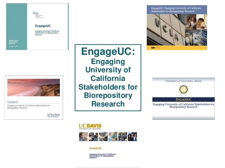 EngageUC:   Engaging  University of   CaliforniaStakeholders for Biorepository   Research