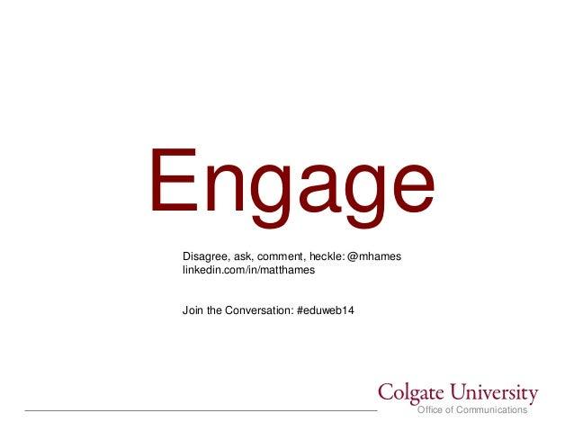 Engage your audience Eduweb14