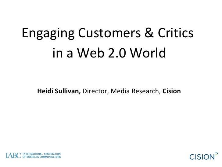 Engaging Customers & Critics  in a Web 2.0 World Heidi Sullivan,  Director, Media Research,  Cision