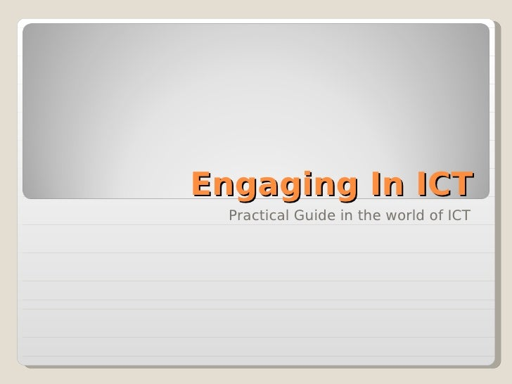 Engaging in ICT