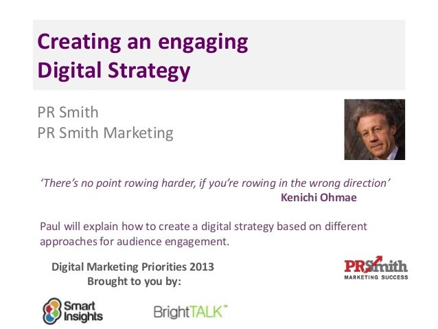 Creating an engagingDigital StrategyPR SmithPR Smith Marketing'There's no point rowing harder, if you're rowing in the wro...