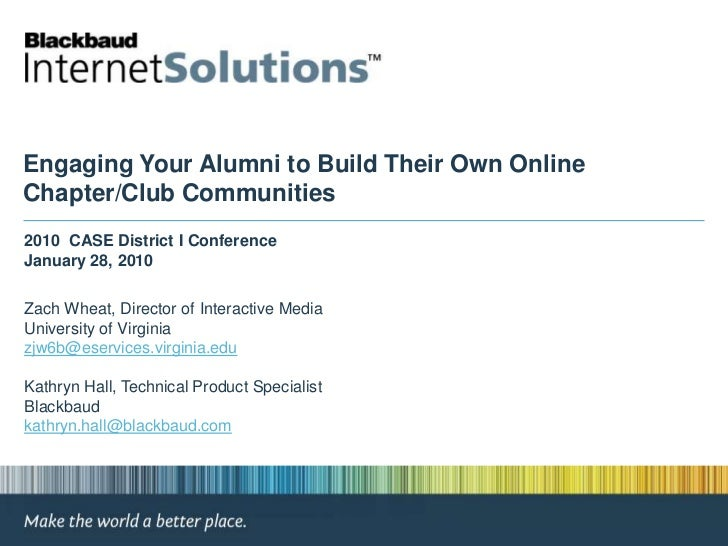 Engaging Your Alumni to Build Their Own OnlineChapter/Club Communities2010 CASE District I ConferenceJanuary 28, 2010Zach ...