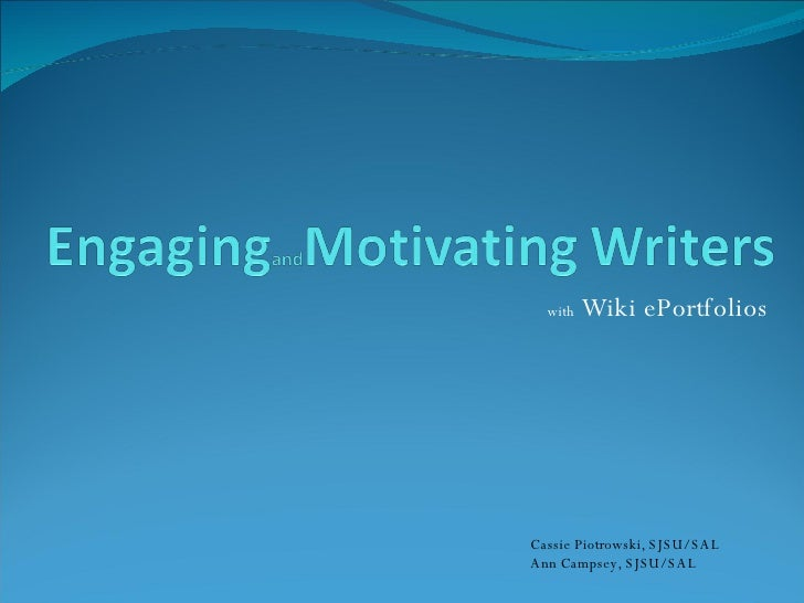 Engaging And Motivating Writers with Wiki ePortfolios
