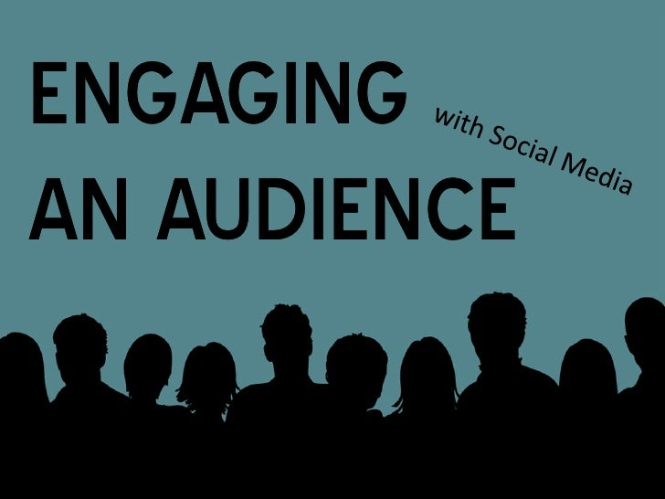 Engaging an Audience with Social Media