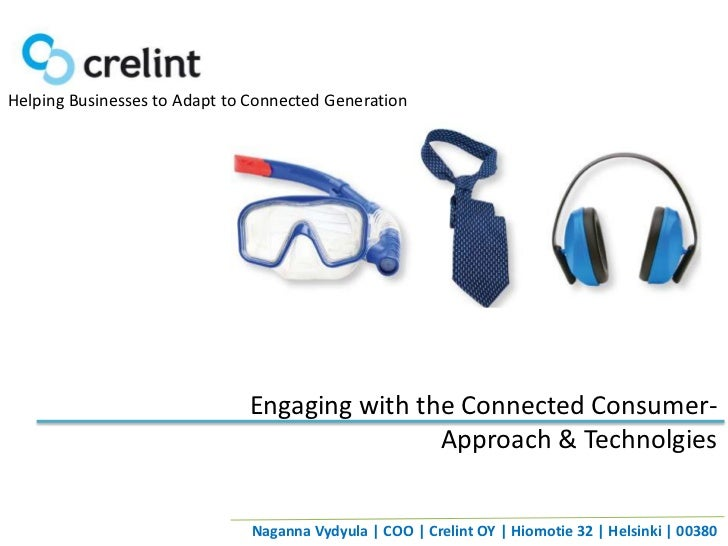 Helping Businesses to Adapt to Connected Generation                              Engaging with the Connected Consumer-    ...