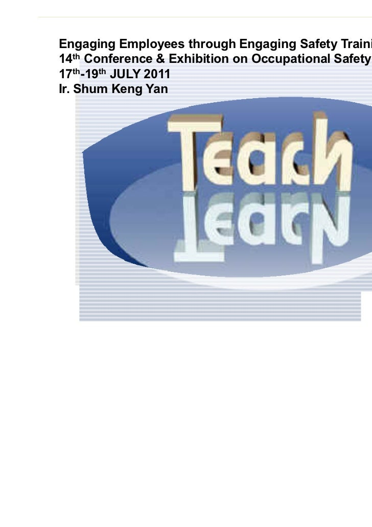 Engaging Employees Through Engaging Safety Trainings by Ir Shum Keng Yan